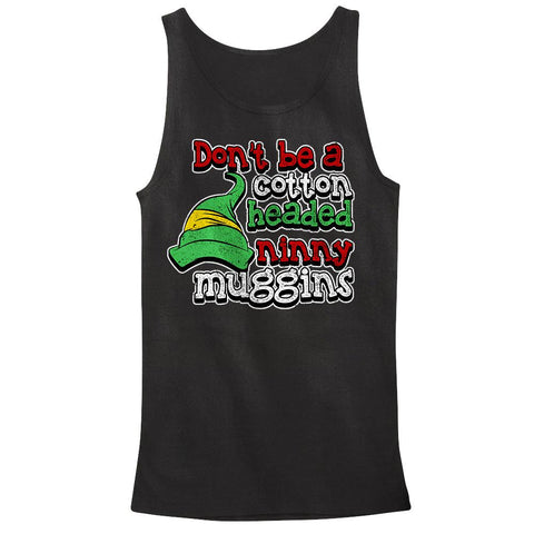 Don't Be a Cotton Headed Ninny Muggins Tank Top