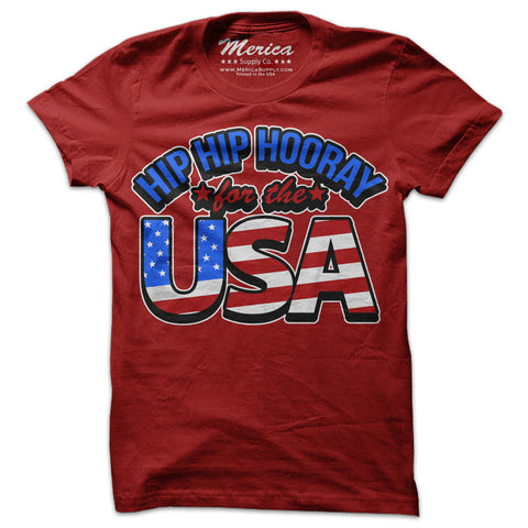 Hip Hip Hooray For The USA T-Shirt