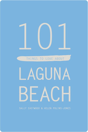 Load image into Gallery viewer, 101 THINGS TO LOVE ABOUT LAGUNA BEACH // By Sally Eastwood & Helen Polins-Jones
