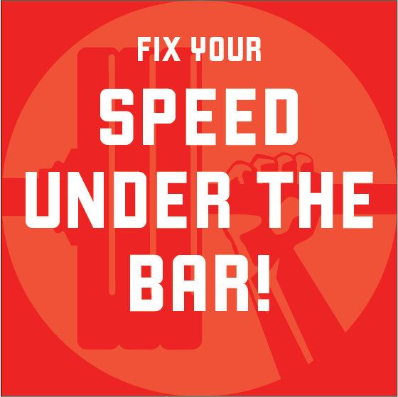 NEW: Fix Your Speed Under the Bar! program