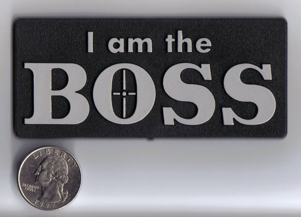 "Silver/Chrome ""I am the Boss"" Target Smile Badge"
