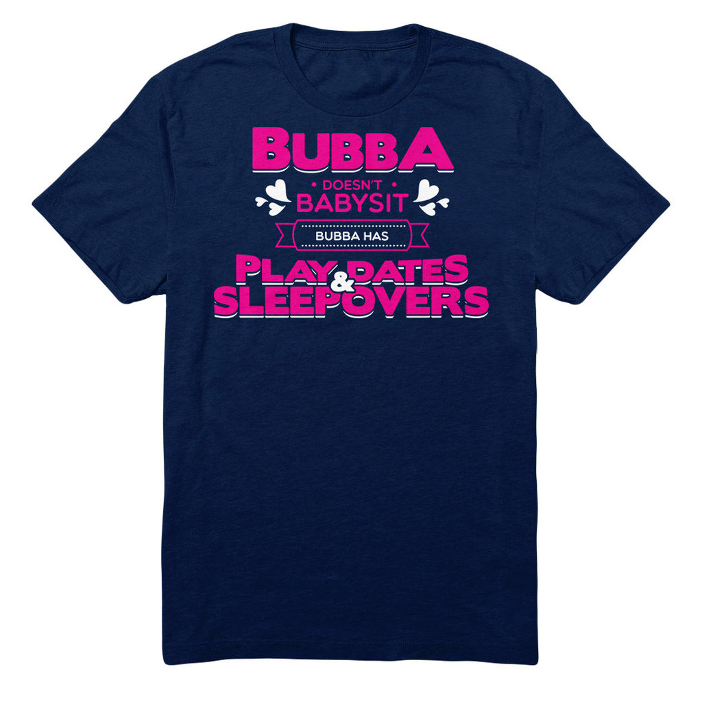Bubba Doesn't Babysit Bubba Has Playdates And Sleepovers