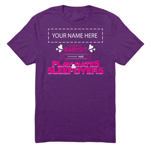 "Can't Find Your Name? Personalize Your ""Playdates And Sleepovers"" Shirt Here!"