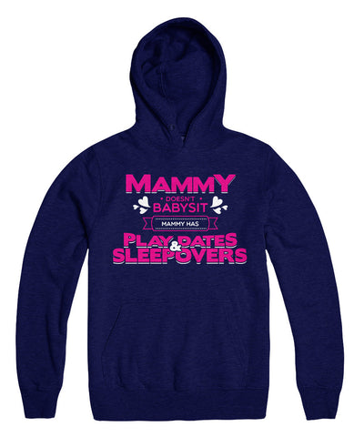 Mammy Doesn't Babysit Mammy Has Playdates And Sleepovers
