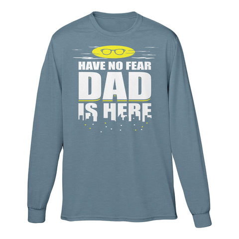 Have No Fear Dad Is Here
