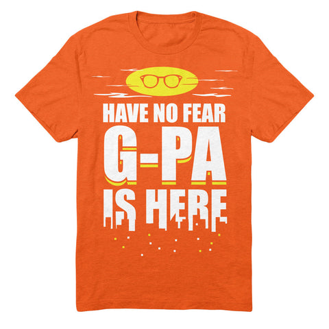 Have No Fear G-pa Is Here