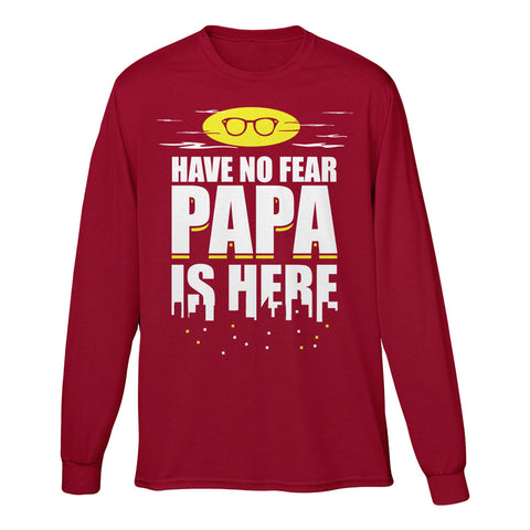 Have No Fear Papa Is Here