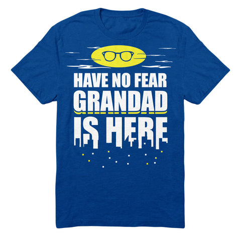 Have No Fear Grandad Is Here