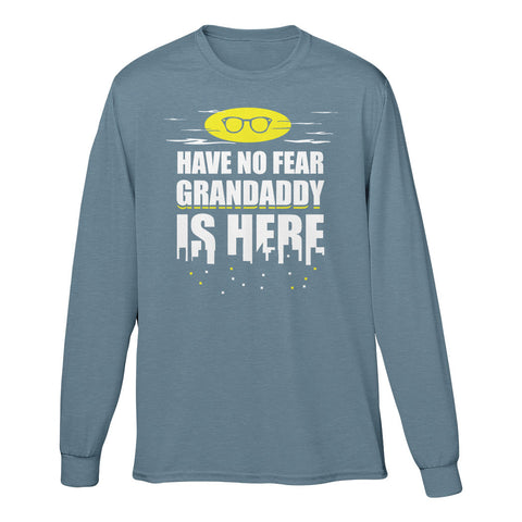 Have No Fear Grandaddy Is Here