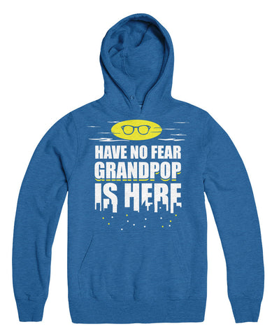Have No Fear Grandpop Is Here