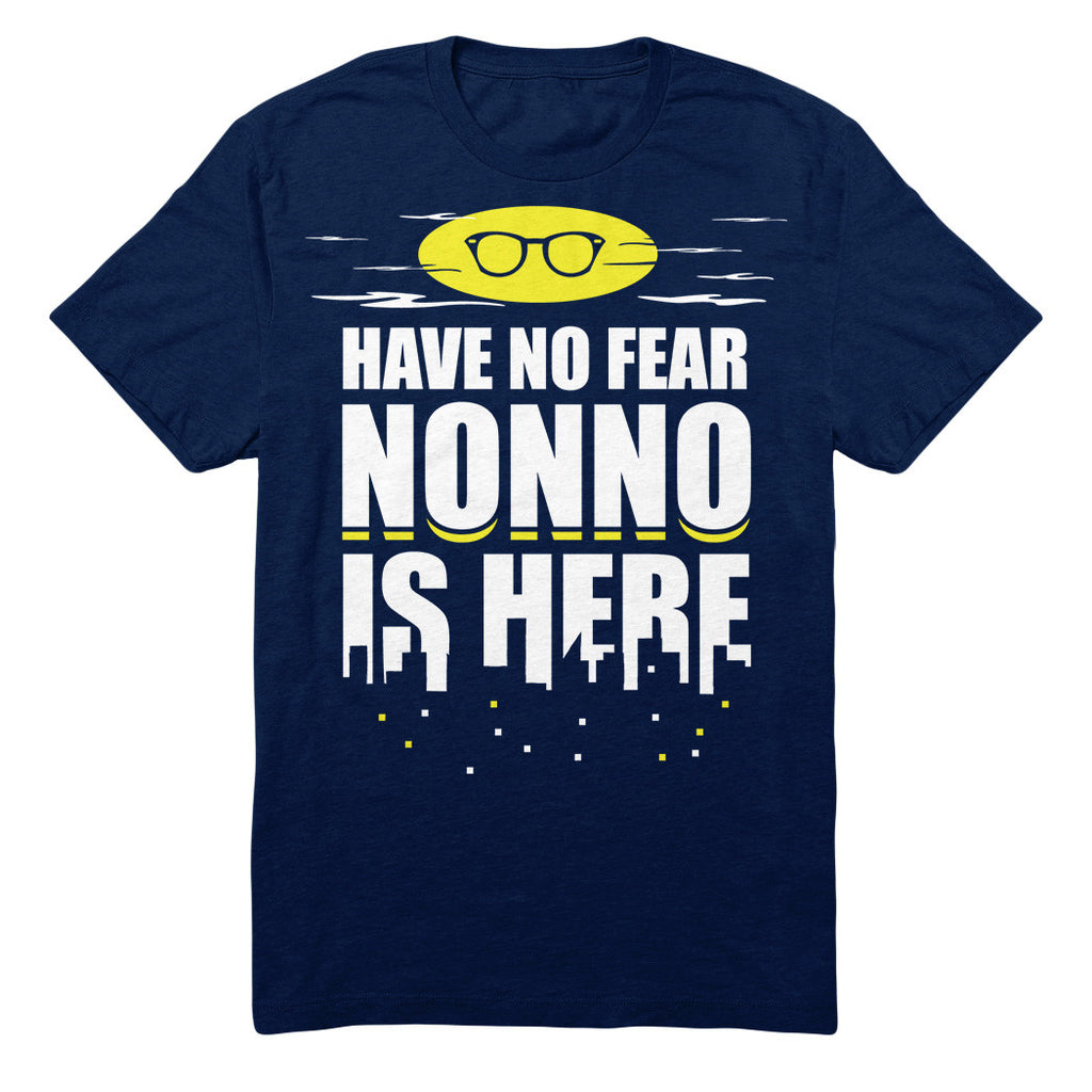 Have No Fear Nonno Is Here