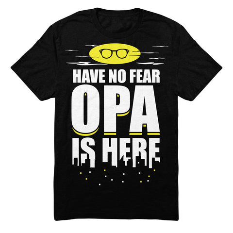 Have No Fear Opa Is Here