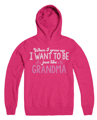 When I Grow Up I want To Be Just Like Grandma
