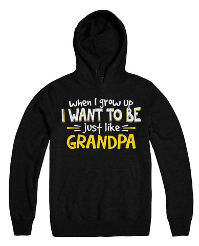 When I Grow Up I want To Be Just Like Grandpa