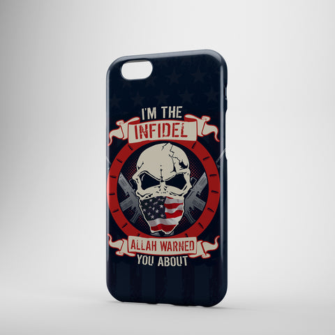 I'm The Infidel Allah Warned You About - American - Phone Cases -2