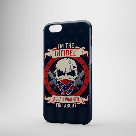 I'm The Infidel Allah Warned You About - Confederate - Phone Cases -2