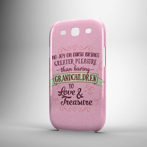 No Joy On Earth Brings Greater Pleasure Than Having Grandchildren To Love And Treasure - Phone Cases - PINK