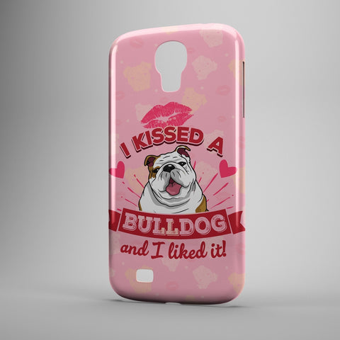 I Kissed A Bulldog And I Liked It - Phone Cases