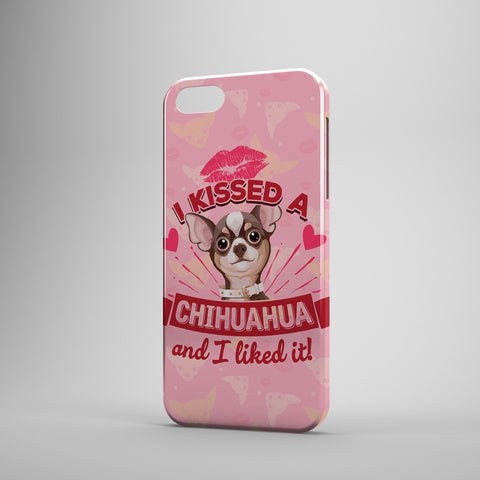 I Kissed A Chihuahua And I Liked It - Phone Cases