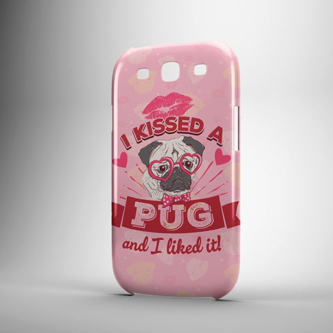 I Kissed A Pug And I Liked It - Phone Cases