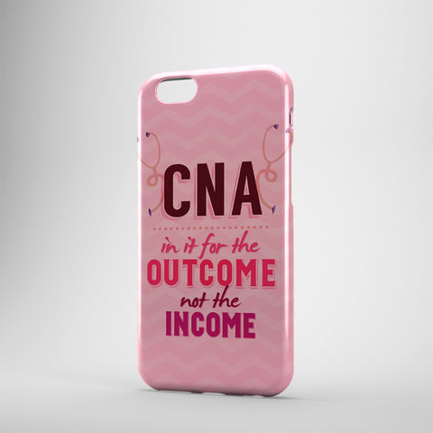 CNA In It For The Outcome Not The Income - Phone Cases - PINK