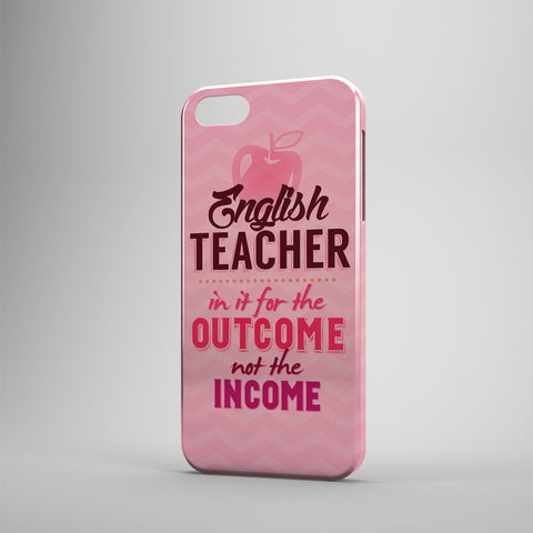 English Teacher In It For The Outcome Not The Income - Phone Cases - PINK
