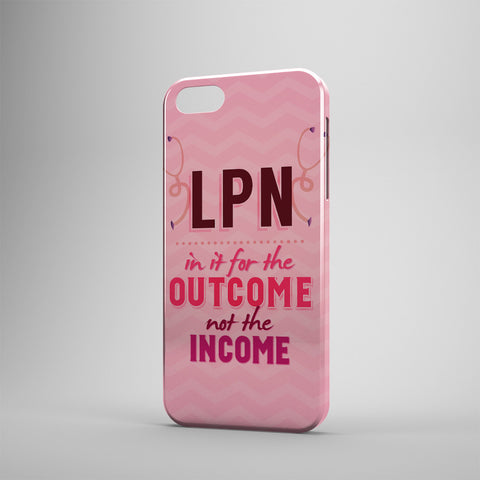 LPN In It For The Outcome Not The Income - Phone Cases - PINK