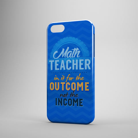 Math Teacher In It For The Outcome Not The Income - Phone Cases - BLUE