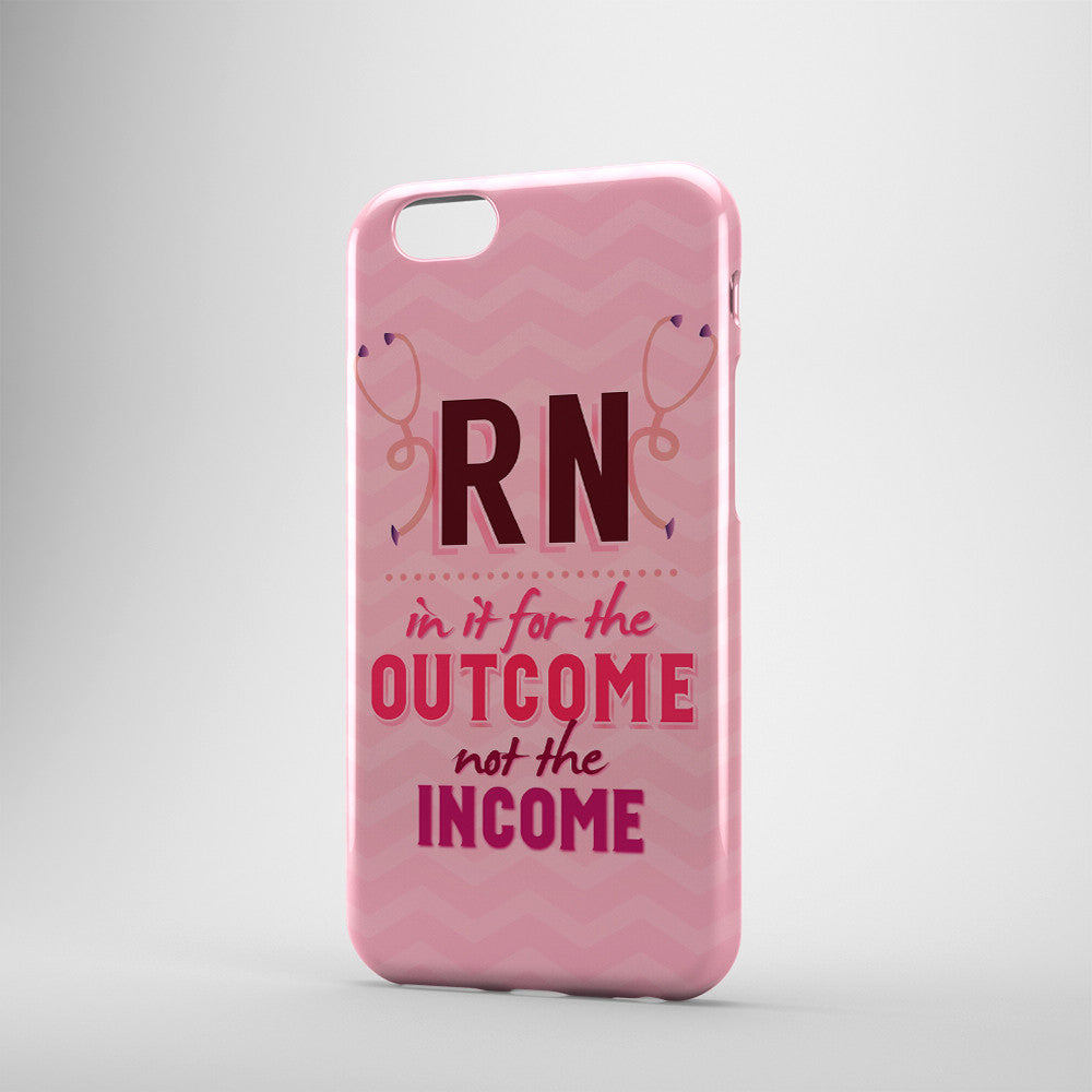 RN In It For The Outcome Not The Income - Phone Cases - PINK