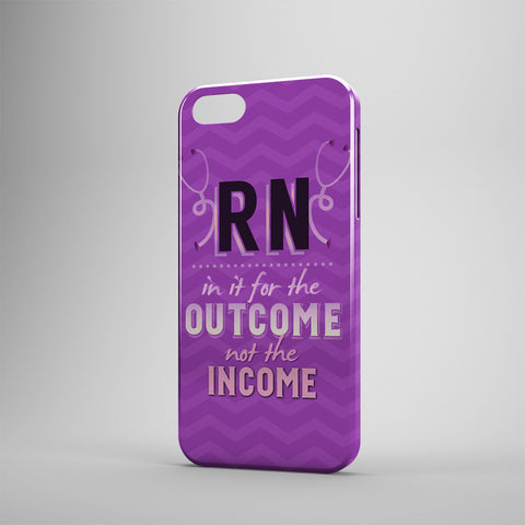 RN In It For The Outcome Not The Income - Phone Cases - PURPLE