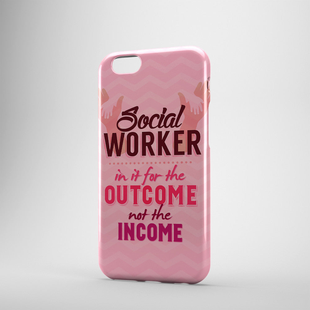 Social Worker In It For The Outcome Not The Income - Phone Cases - PINK