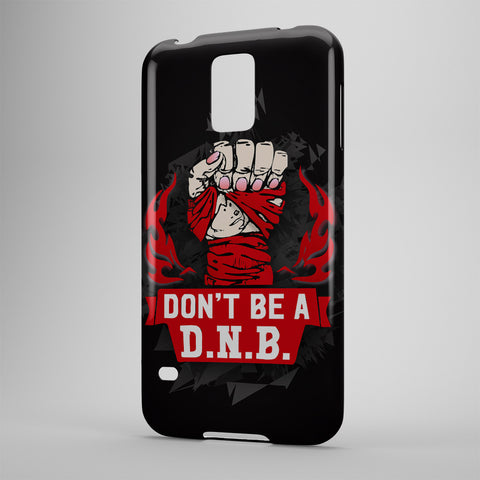 Don't Be A D.N.B. - Phone Cases