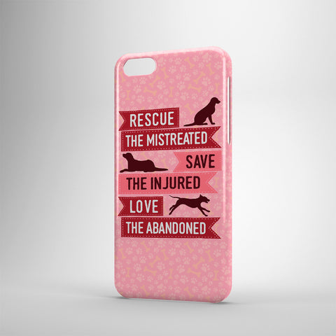 Rescue The Mistreated Save The Injured Love The Abandoned - Phone Cases - Pink
