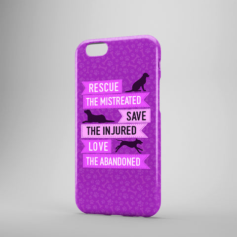Rescue The Mistreated Save The Injured Love The Abandoned - Phone Cases - Purple
