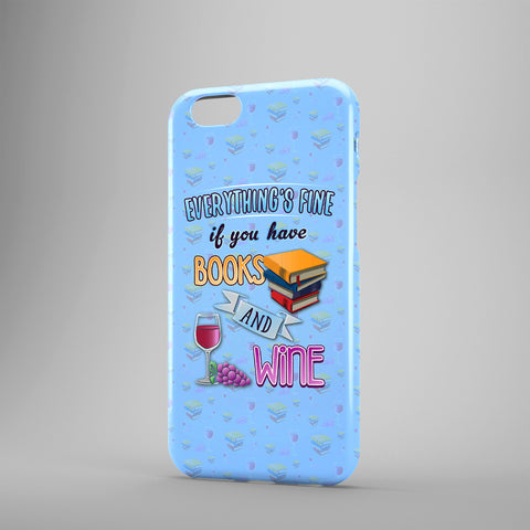 Everything's Fine If You Have Books And Wine - Phone Cases - Blue