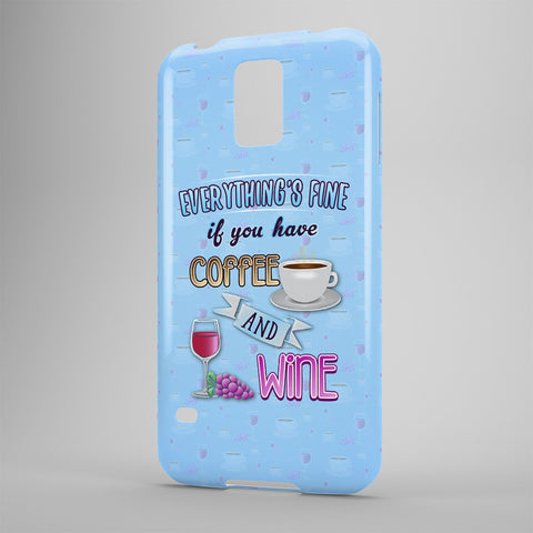 Everything's Fine If You Have Coffee And Wine - Phone Cases - Blue