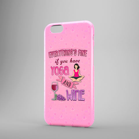 Everything's Fine If You Have Yoga And Wine - Phone Cases - Pink