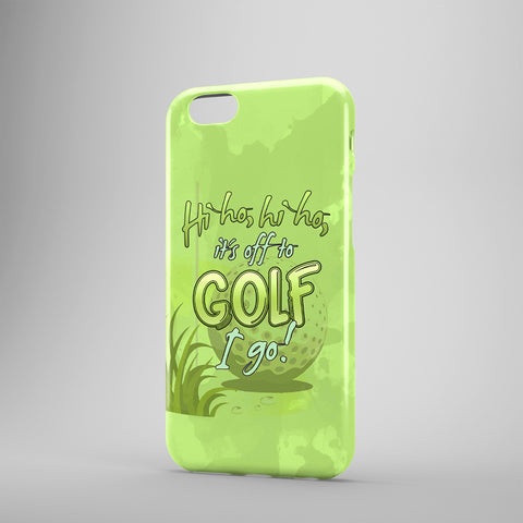 Hi Ho, Hi Ho, It's Off To Golf I Go! - Phone Cases - Green