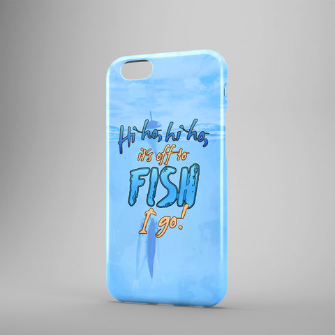 Hi Ho, Hi Ho, It's Off To Fish I Go! - Phone Cases - Blue