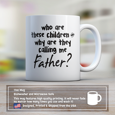 Father Coffee Mug 11oz White - These Children Call Me Father - c8p2-3of9-mg 512011524