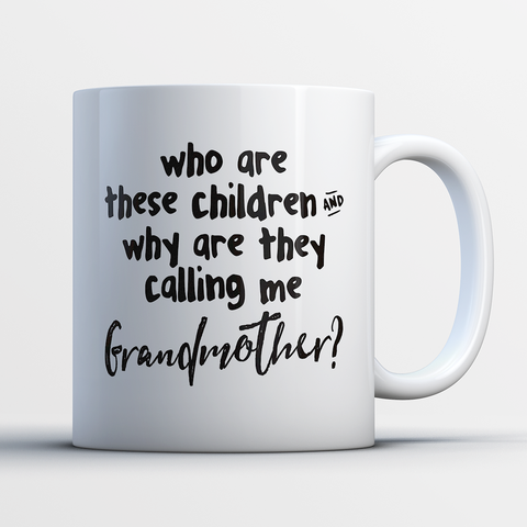 Grandmother Coffee Mug 11oz White - These Children Call Me Grandmother - c8p2-9m9d-mg 512013928