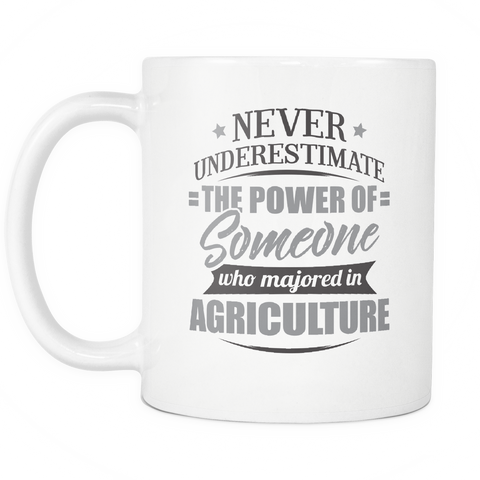 Agriculture Major Coffee Mug 11oz White - Never Underestimate Agriculture - 9r4d-4gr1-mg  538576101