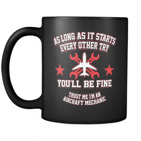Aircraft Mechanic Coffee Mug 11oz Black - Starts Every Other Try - 4cf7-4z-mg 464834907