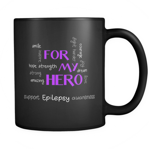 Epilepsy Awareness Coffee Mug 11oz Black - For My Hero - 3p1y-80-mg 469005349