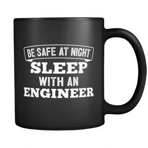 Engineer Coffee Mug 11oz Black - Sleep With An Engineer - 3n9r-e59r-mg 517805848