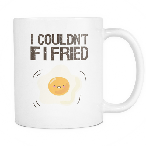 Couples Foodies Mug 11oz White - I Couldn't if I Fried - 482311478