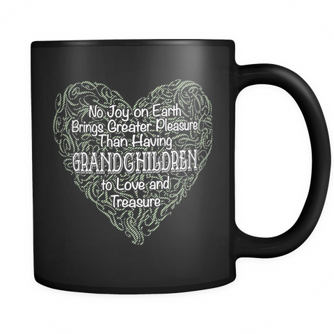 Grandma Coffee Mug 11oz Black - No Joy On Earth Brings Greater Pleasure - 9r4n-s0-mg 462263603