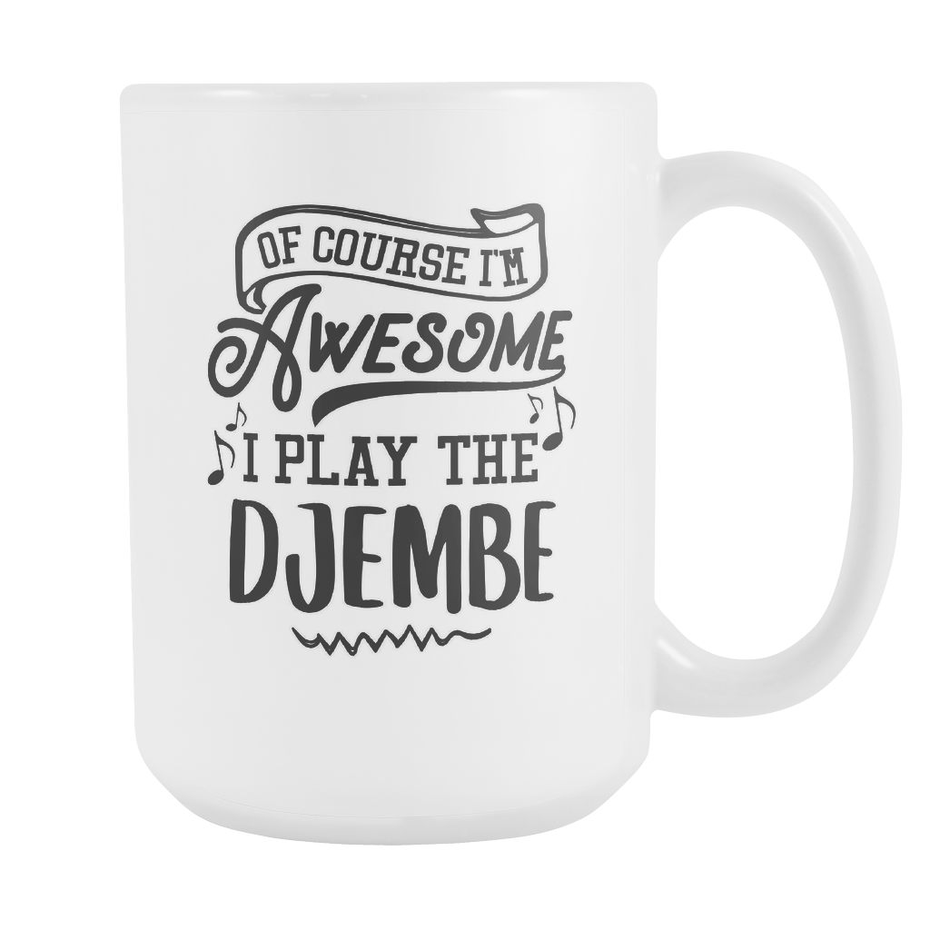 Djembe Musical Instrument Coffee Mug 15oz White - I Play The Djembe - 1ns7-dm63-mg 512954002