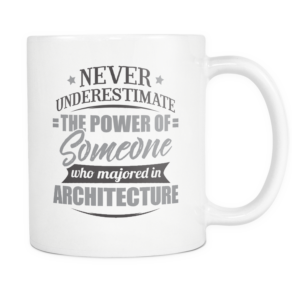 Architecture Major Coffee Mug 11oz White - Never Underestimate Architecture - 9r4d-4rch-mg 538581491