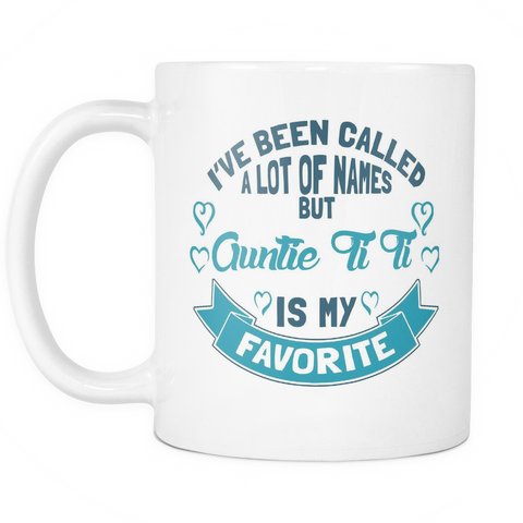 Auntie Ti Ti Coffee Mug - Favorite Name Is Auntie Ti Ti